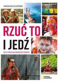 Chomikuj, ebook online Rzuć to i jedź, czyli Polki na krańcach świata. Magdalena Żelazowska