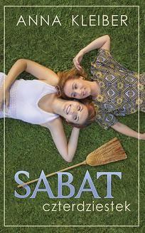 Chomikuj, ebook online Sabat Czterdziestek. Anna Kleiber