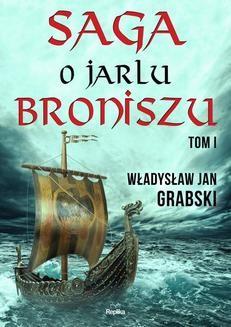 Chomikuj, ebook online Saga o jarlu Broniszu. Tom I.. Władysław Jan Grabski