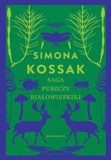 Chomikuj, ebook online Saga Puszczy Białowieskiej. Simona Kossak