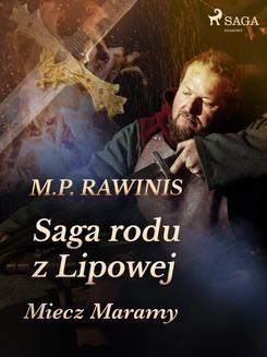 Chomikuj, ebook online Saga rodu z Lipowej 2. Miecz Maramy. Marian Piotr Rawinis