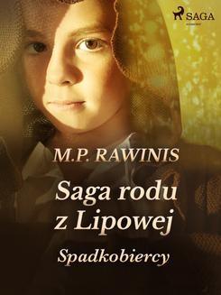 Chomikuj, ebook online Saga rodu z Lipowej 3. Spadkobiercy. Marian Piotr Rawinis