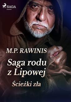 Chomikuj, ebook online Saga rodu z Lipowej 5: Ścieżki zła. Marian Piotr Rawinis