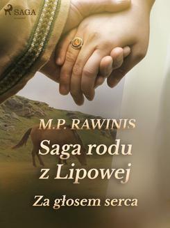 Ebook Saga rodu z Lipowej 7: Za głosem serca pdf