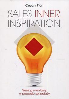 Chomikuj, ebook online Sales Inner Inspiration. Trening mentalny w procesie sprzedaży. Cezary Fior