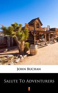 Chomikuj, ebook online Salute to Adventurers. John Buchan