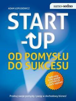 Chomikuj, ebook online Samo Sedno – Start-up. Od pomysłu do sukcesu. Adam Łopusiewicz