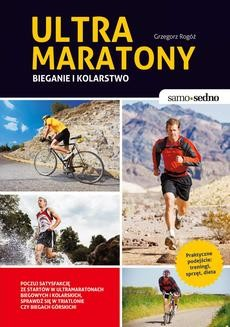 Chomikuj, pobierz ebook online Samo Sedno – Ultramaratony biegowe i kolarskie. Grzegorz Rogóż