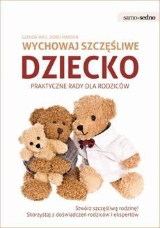 Chomikuj, ebook online Samo Sedno. Wychowaj szczęśliwe dziecko. Glenda Weil