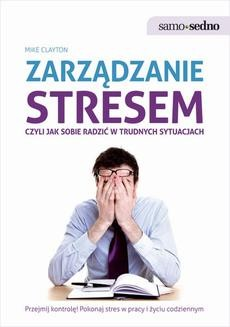 Chomikuj, ebook online Samo Sedno – Zarządzanie stresem, czyli jak sobie radzić w trudnych sytuacjach. Mike Clayton