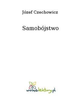 Chomikuj, ebook online Samobójstwo. Józef Czechowicz