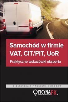 Chomikuj, pobierz ebook online Samochód w firmie VAT, PIT/CIT, UoR. Praktyczne wskazówki. Praca zbiorowa