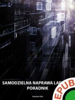 Chomikuj, ebook online Samodzielna naprawa laptopa. Poradnik. Sebastian Kiek