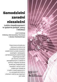 Chomikuj, ebook online Samodzielni, zaradni, niezależni. Ludzie niepełnosprawni w systemie polityki, pracy i edukacji. Elżbieta Zakrzewska-Manterys
