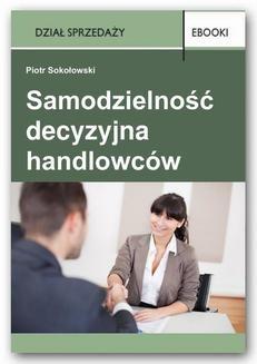 Chomikuj, ebook online Samodzielność decyzyjna handlowców. Piotr Sokołowski