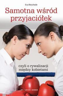 Chomikuj, ebook online Samotna wśród przyjaciółek czyli o rywalizacji między kobietami. Eve Meschede