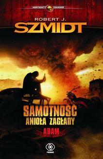 Ebook Samotność Anioła Zagłady. Adam pdf