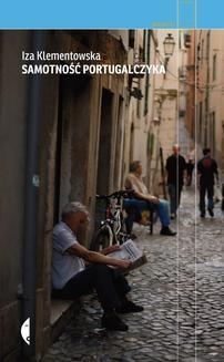 Chomikuj, ebook online Samotność portugalczyka. Iza Klementowska