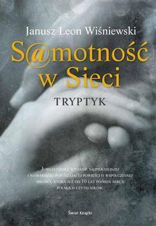 Chomikuj, ebook online Samotność w sieci. Tryptyk. Janusz L. Wiśniewski