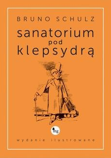 Chomikuj, ebook online Sanatorium pod klepsydrą – wydanie ilustrowane. Bruno Schulz
