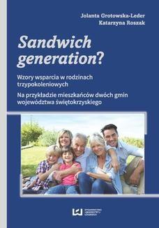 Chomikuj, ebook online Sandwich generation? Wzory wsparcia w rodzinach trzypokoleniowych. Na przykładzie mieszkańców dwóch gmin województwa świętokrzyskiego. Jolanta Grotowska-Leder