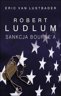 Chomikuj, ebook online Sankcja Bourne a. Robert Ludlum