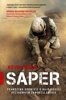 Chomikuj, ebook online Saper. Prawdziwa opowieść o najbardziej ryzykownym zawodzie świata. Kevin Ivison