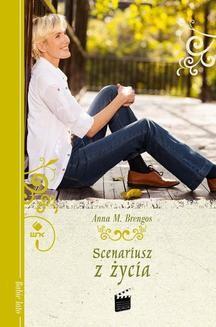 Chomikuj, ebook online Scenariusz z życia. Anna M. Brengos