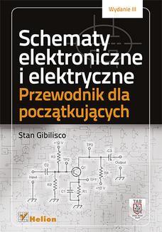 Chomikuj, ebook online Schematy elektroniczne i elektryczne. Przewodnik dla początkujących. Wydanie III. Stan Gibilisco