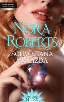 Chomikuj, pobierz ebook online Schwytana gwiazda. Nora Roberts