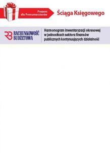 Chomikuj, ebook online Ściąga Księgowego – Harmonogram inwentaryzacji okresowej w jednostkach sektora finansów publicznych kontynuujących działalność (PDF). INFOR PL SA