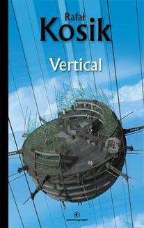 Chomikuj, ebook online Science Fiction z plusem: Vertical. Rafał Kosik