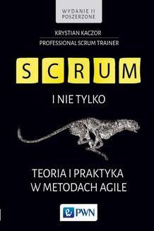 Chomikuj, ebook online SCRUM i nie tylko. Teoria i praktyka w metodach Agile. Krystian Kaczor