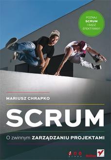Chomikuj, ebook online Scrum. O zwinnym zarządzaniu projektami. Mariusz Chrapko