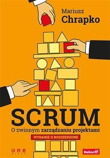 Chomikuj, ebook online Scrum. O zwinnym zarządzaniu projektami. Wydanie II rozszerzone. Mariusz Chrapko