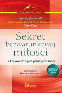 Chomikuj, ebook online Sekret bezwarunkowej miłości. Marci Shimoff