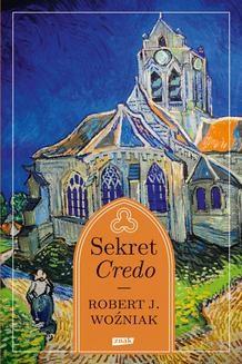 Chomikuj, ebook online Sekret Credo. Robert Woźniak