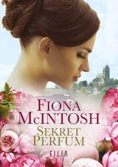 Chomikuj, ebook online Sekret perfum. Fiona McIntosh