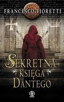 Chomikuj, ebook online Sekretna księga Dantego. Francesco Fioretti
