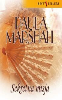 Chomikuj, ebook online Sekretna misja. Paula Marshall