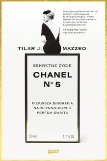 Chomikuj, ebook online Sekretne życie Chanel No. 5. Tilar J. Mazzeo