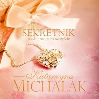 Chomikuj, ebook online Sekretnik. Katarzyna Michalak