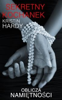 Chomikuj, ebook online Sekretny kochanek. Kristin Hardy