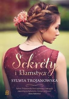 Chomikuj, pobierz ebook online Sekrety i kłamstwa. Sylwia Trojanowska