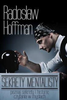 Chomikuj, ebook online Sekrety Mentalisty. Radosław Hoffman