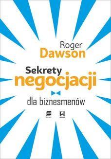 Chomikuj, ebook online Sekrety negocjacji dla biznesmenów. Roger Dawson