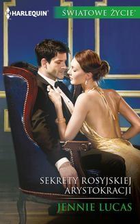 Chomikuj, ebook online Sekrety rosyjskiej arystokracji. Jennie Lucas