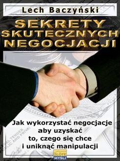 Chomikuj, ebook online Sekrety skutecznych negocjacji. Lech Baczyński