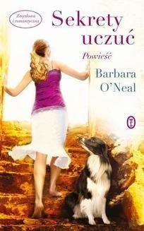Chomikuj, ebook online Sekrety uczuć. Barbara O'Neal