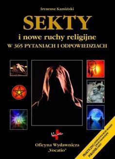 Chomikuj, ebook online Sekty i nowe ruchy religijne w 365 pytaniach i odpowiedziach. Ireneusz Kamiński